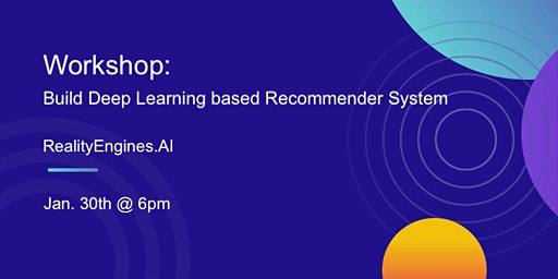 AICamp workshop: Build Deep Learning based Real-Time Recommender System
