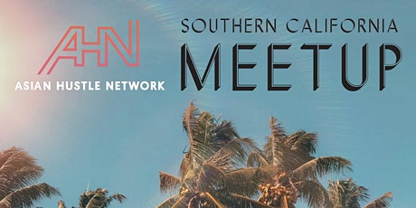 Asian Hustle Network | Southern California Networking Event tickets