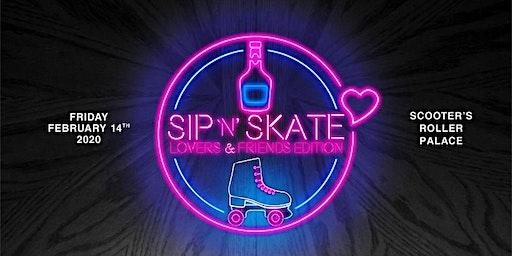 """SIP """"N"""" SKATE """"Lovers and Friends"""" Late Night Skate"""