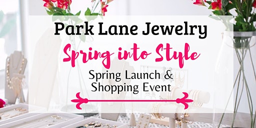 Park Lane Jewelry Spring Launch & Shopping Event