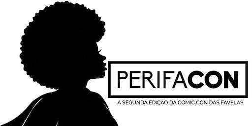 PERIFACON - A SEGUNDA EDIÇÃO DA COMIC CON DAS FAVELAS