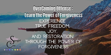 Overcoming Offense : Learn the Power of Forgivenes tickets