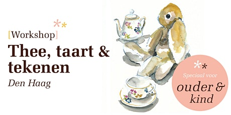 * SPECIAL * Ouder & Kind Workshop | Thee, taart en tekenen tickets