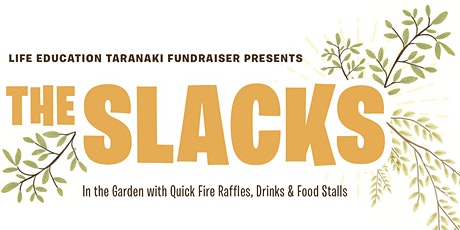 The Slacks: In the Garden (Life Education Taranaki Fundraiser) tickets