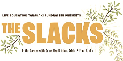 The Slacks: In the Garden (Life Education Taranaki Fundraiser)