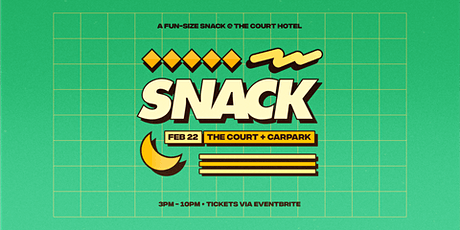 SNACK at The Court + Carpark tickets
