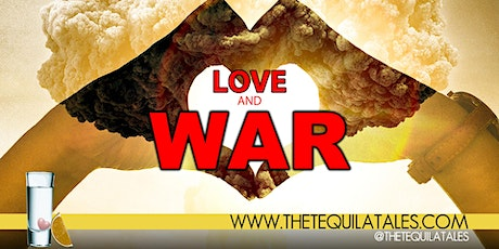 The Tequila Tales presents: Love And WAR tickets