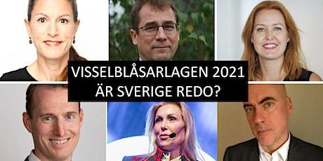 Visselblåsarlagen 2021 - Är Sverige redo? biljetter