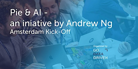 Pie & AI - Andrew Ng initiative - Amsterdam Kick-Off tickets