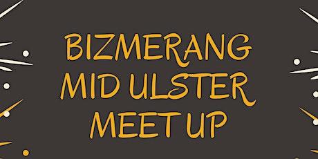 Bizmerang Mid Ulster Meetup tickets