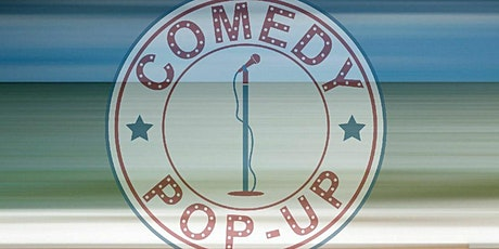 """Comedy Pop-Up"" tickets"