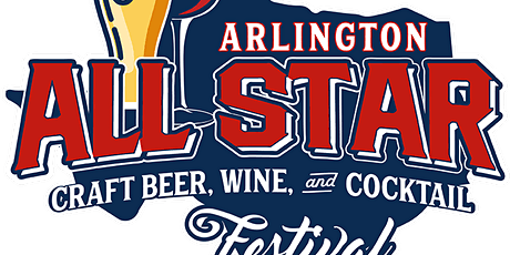 Arlington All-Star Craft Beer, Wine, and Cocktail Festival tickets