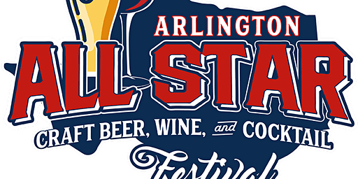 Arlington All-Star Craft Beer, Wine, and Cocktail Festival