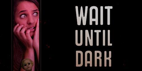 """""""Wait Until Dark"""" tickets"""