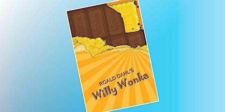 """Roald Dahl's Willy Wonka"" tickets"
