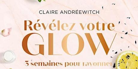 Révélez votre Glow avec Claire Andreewitch ! billets