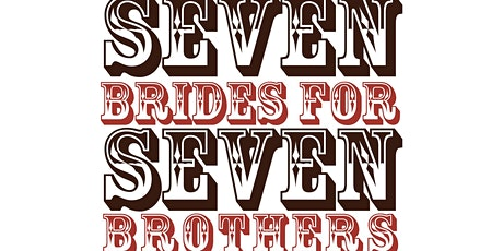 """Seven Brides for Seven Brothers"" tickets"