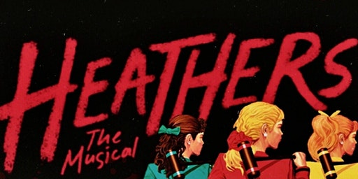 """Heathers The Musical"""