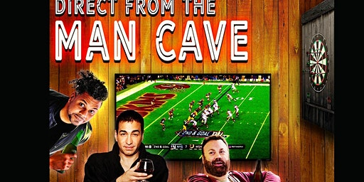 """""""Direct from the Man Cave"""""""