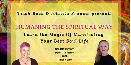 Humaning, the Spiritual Way:  Learn the Magic Of Manifesting Your Best Soul Life tickets