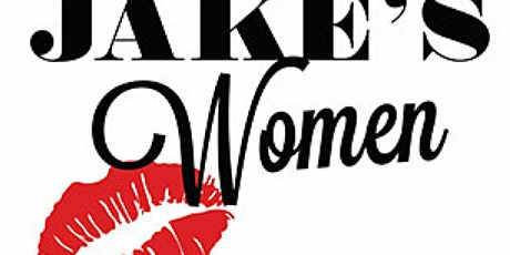 """""""Jake's Women"""" tickets"""