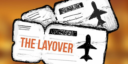 """The Layover"""