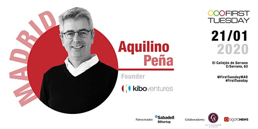 First Tuesday Madrid  con Aquilino Peña, Founder de Kibo Ventures