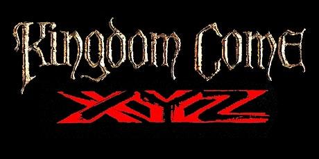 Kingdom Come & XYZ tickets