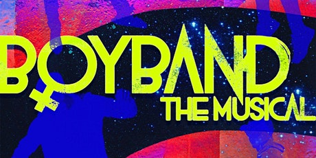 """Boyband: The Musical"" tickets"