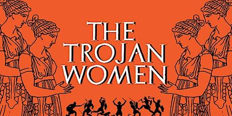 """""""The Trojan Women"""" tickets"""