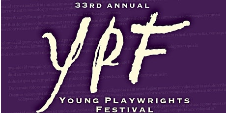 33rd Young Playwrights Festival tickets
