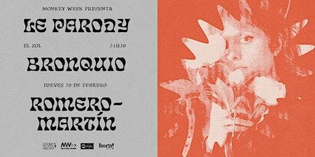 Le Parody, Bronquio y RomeroMartín en El Sol entradas