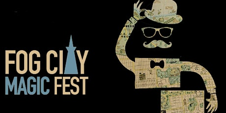 """Fog City Magic Fest"" Opening Night Gala With Jay Alexander and Friends tickets"