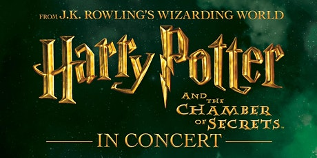 """""""Harry Potter and the Chamber of Secrets""""™ in Concert tickets"""
