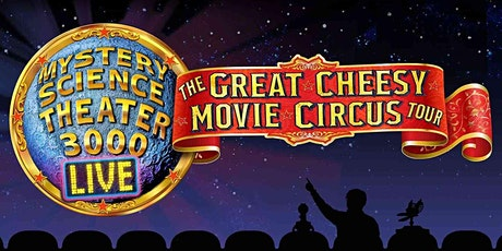 """""""Mystery Science Theater 3000 Live: The Great Cheesy Movie Circus Tour"""" tickets"""