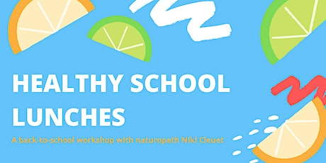 Healthy School Lunches: A Back-To-School Workshop tickets