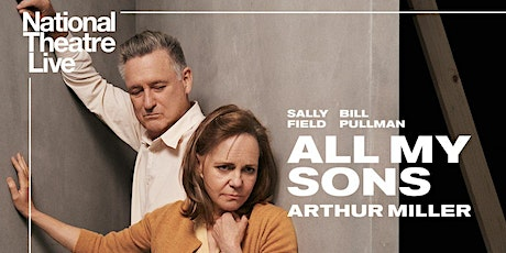 """National Theatre Live: """"All My Sons"""" tickets"""