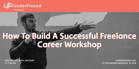 UnderPinned Presents: How To Build A Successful Freelance Career Workshop tickets