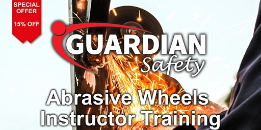 Abrasive Wheels Instructor Training January 15% discount
