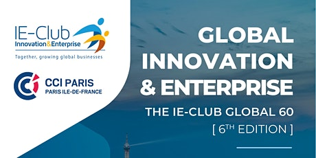 Global Innovation & Enterprise : The IE-Club Global 60 (6th edition) tickets