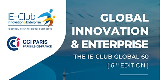 Global Innovation & Enterprise : The IE-Club Global 60 (6th edition)