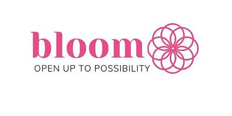 Bloom  - Creating space to discover your potential tickets