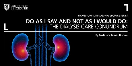 'Do as I say and not as I would do: The dialysis care conundrum' tickets