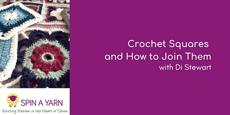 Crochet Squares and How to Join Them - Di Stewart  tickets