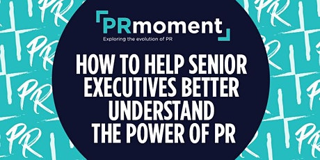 How to help senior executives better understand the power of PR tickets