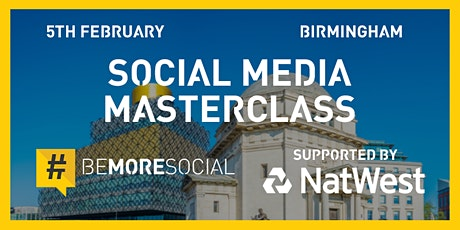 Social Media Masterclass - Supported by Natwest - BIRMINGHAM tickets