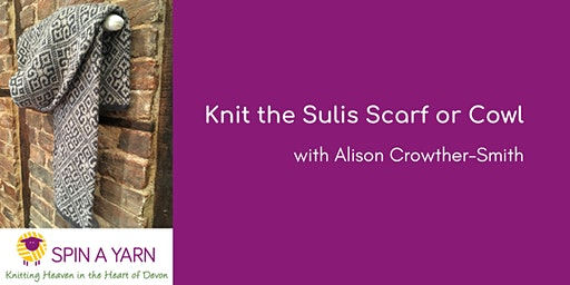 Knit the Sulis Lined Fairisle Scarf or Cowl with Alison Crowther-Smith