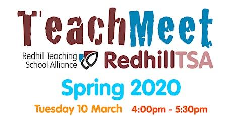 TeachMeet RedhillTSA Spring 2020 tickets