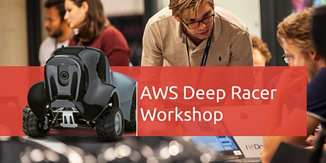 AWS Deep Racer Workshop and Competition | Reinforcement Learning tickets