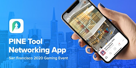 PINE – networking app at San Francisco 2020 gaming event. tickets